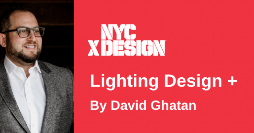 Lighting Design + with David Ghatan, NYCXDESIGN Design Days